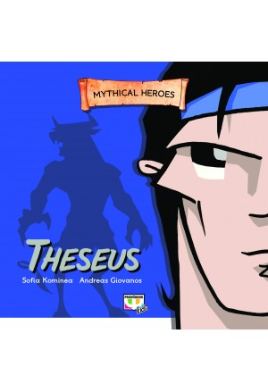 MYTHICAL HEROES: THESEUS
